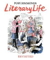 Cover for Literary Life Revisited by Posy Simmonds