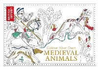 Cover for Colour Your Own Medieval Animals by British Library