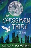 Cover for The Chessmen Thief by Barbara Henderson