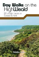 Cover for Day Walks on the High Weald  by Deirdre Huston