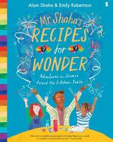 Cover for Mr Shaha's Recipes for Wonder adventures in science round the kitchen table by Alom Shaha