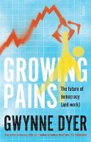 Cover for Growing Pains  by Gwynne Dyer