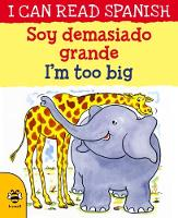 Cover for I'm too Big/Soy demasiado grande by Lone Morton