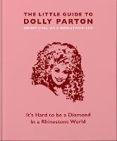 Cover for The Little Guide to Dolly Parton It's Hard to be a Diamond in a Rhinestone World by Malcolm Croft
