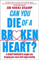 Cover for Can you Die of a Broken Heart?  by Nikki Stamp