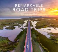 Cover for Remarkable Road Trips by Colin Salter