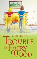 Cover for Trouble in Fairy Wood by Mike Gould