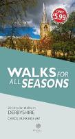 Cover for Walks for all Seasons Derbyshire by Carol Burkinshaw