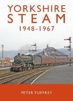 Cover for Yorkshire Steam 1948-1968 by Peter Tuffrey