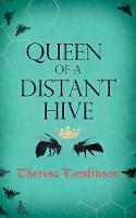 Cover for Queen of a Distant Hive by Theresa Tomlinson