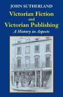 Cover for Victorian Fiction and Victorian Publishing  by John Sutherland