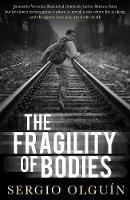 Cover for The Fragility of Bodies by Sergio Olguin