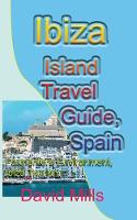 Cover for Ibiza Island Travel Guide, Spain  by David Mills
