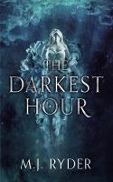 Cover for The Darkest Hour by M.J. Ryder