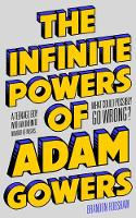 Cover for The Infinite Powers of Adam Gowers by Brandon Robshaw