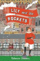 Cover for Lily and the Rockets by Rebecca Stevens