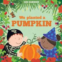 Cover for We Planted a Pumpkin In The Garden Book 3 by Rob Ramsden