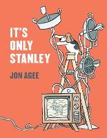Cover for It's Only Stanley by Jon Agee