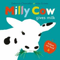 Cover for Milly Cow Gives Milk by Deborah Chancellor