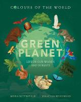 Cover for Colours of the World: Green Planet by Moira Butterfield