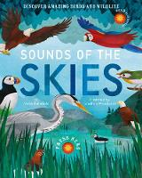 Cover for Sounds of the Skies Discover amazing birds and wildlife by Moira Butterfield