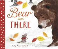 Cover for Bear Was There by Sally Anne Garland