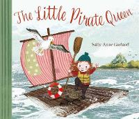 Cover for The Little Pirate Queen by Sally Anne Garland