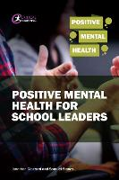 Cover for Positive Mental Health for School Leaders by Samuel Stones, Jonathan Glazzard