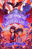 Cover for The Slightly Alarming Tale of the Whispering Wars by Jaclyn Moriarty