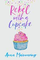 Cover for Rebel with a Cupcake by Anna Mainwaring