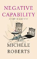 Cover for Negative Capability  by Michele Roberts