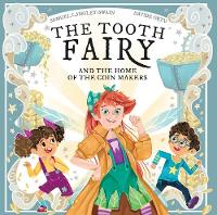 Cover for The Tooth Fairy And The Home Of The Coin Makers by Samuel Langley-Swain