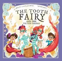 Cover for The Tooth Fairy and The Teeth Takers by Samuel Langley-Swain
