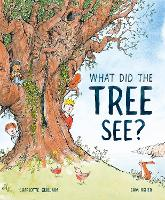 Cover for What Did the Tree See? by Charlotte Guillain