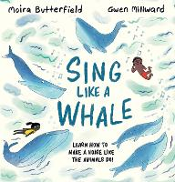 Cover for Sing Like a Whale Learn how to make a noise like the animals do! by Moira Butterfield