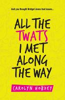 Cover for All the twats I met along the way  by Carolyn Hobdey