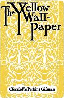Cover for The Yellow Wallpaper by Charlotte Perkins Gilman