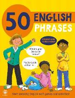 Cover for 50 English Phrases Start Speaking English with Games and Activities by Susan Martineau, Catherine Bruzzone