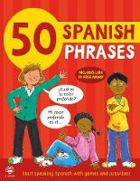Cover for 50 Spanish Phrases Start Speaking Spanish with Games and Activities by Susan Martineau, Catherine Bruzzone