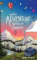 Cover for Bedtime Adventure Stories for Grown Ups by Anna McNuff