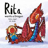 Cover for Rita wants a Dragon by Máire Zepf
