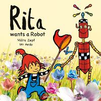 Cover for Rita wants a Robot by Máire Zepf