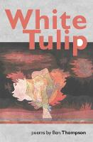 Cover for White Tulip by Ben Thompson