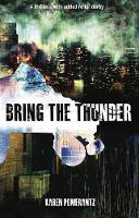 Cover for Bring the Thunder by Karen Pomerantz