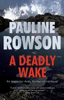 Cover for A Deadly Wake  by Pauline Rowson