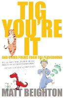 Cover for Tig You're It And other poems from the playground by Matt Beighton
