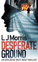 Cover for Desperate Ground  by L J Morris