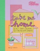 Cover for Take Me Home An Activity Journal for Young Explorers by Mary Richards