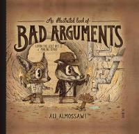 Cover for An Illustrated Book of Bad Arguments by Ali Almossawi