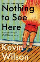 Cover for Nothing To See Here by Kevin Wilson